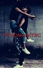 Pyroman(t)ic by Arielle_666