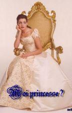 Moi princesse ? by melissayasmina