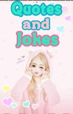 Qoutes and Jokes by chanie-chan61