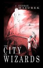 The City of Wizards by GeorgeMazurek