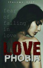 Love Phobia [One Shot] by iloveme_2117