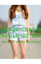 Things Change. People Do Too. by Jesusismysaviorig