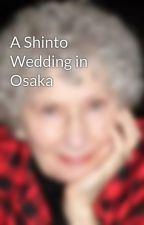 A Shinto Wedding in Osaka by JudithW