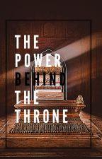 THE POWER BEHIND THE THRONE- by Apeksha N. by ApekshaNayampally