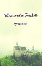 Luxus oder Freiheit by Vallilein