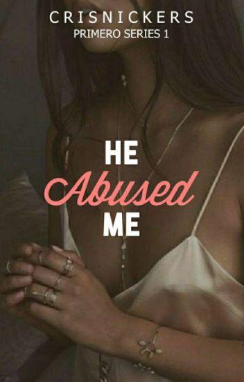 He Abused Me (R)