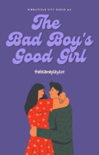 The Bad Boy's Good Girl by IamInfinityGirl