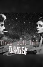 They call him danger (Zayn FF) by directionzquad
