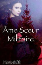 Âme-sœur militaire [ ARRÊTÉE  ] by Manon1608