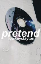 pretend ↠ bruhitszach / zach clayton by lowkeyclayton