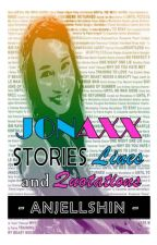 JONAXX STORIES' LINES and QUOTATIONS ♡ by anjellshin