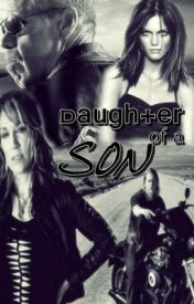 Daughter of a Son (Sons of Anarchy FF) by Isabelle88