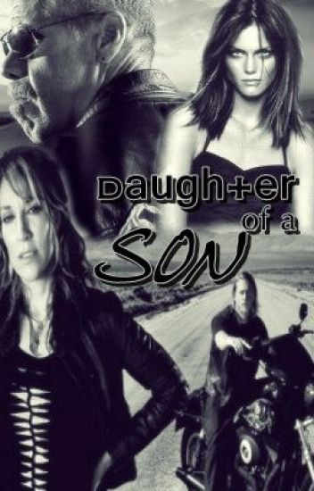 Daughter of a Son (Sons of Anarchy FF)