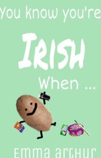 You Know Your Irish When......