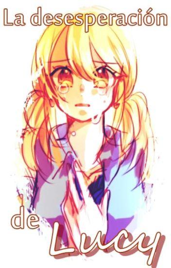 La desesperación de Lucy ||Fairy Tail||
