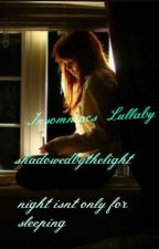 Insomniacs Lullaby by shadowedbythelight