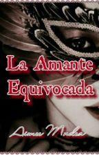 La Amante Equivocada by AimeeMndez