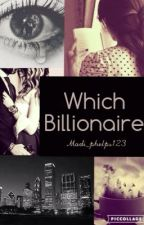Which Billionaire by Madi_phelps123