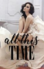 All This Time by avril_lata1207