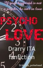 DRARRY ~ Psycho Love by bloody_potterhead