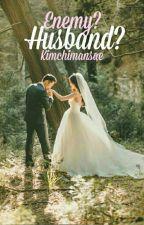 Enemy?Husband? by Kimchimansae