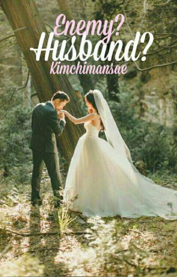 Enemy?Husband?