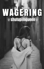 Wagering; Hood by shutupimqueen