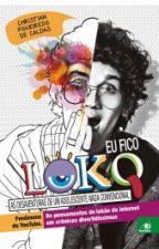 Eu Fico Loko by cjocelyndel