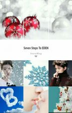 Seven Steps To EDEN by hanxun_deerwind