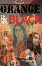 Orange Is The New Black - Fanfic by Lanny_Ferreira
