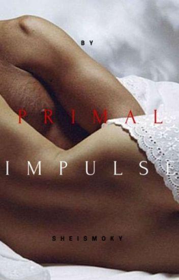 Primal Impulse (COMPLETED!)