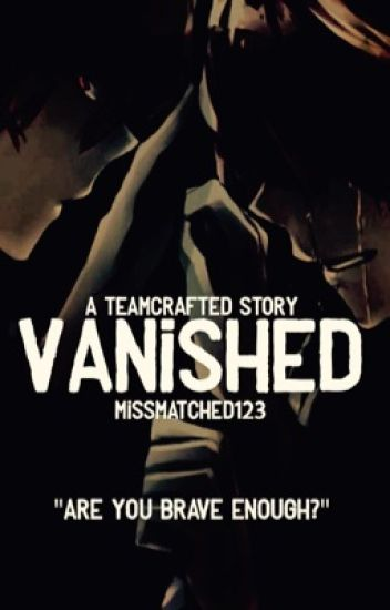 Vanished: A Teamcrafted Story: Book 1 in the Guardians Trilogy