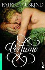 Resumen: El perfume. by NoeMonai