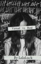 Virtual vs Real by LalaLuck