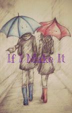 If I Make It by Str8UpGr8