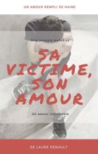 Sa Victime, Son Amour [BoyxBoy] by laurerenault