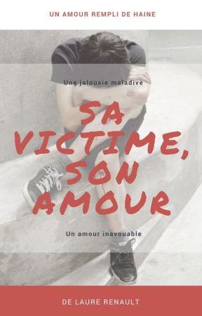 Sa Victime, Son Amour [RÉÉCRITURE] by laurerenault