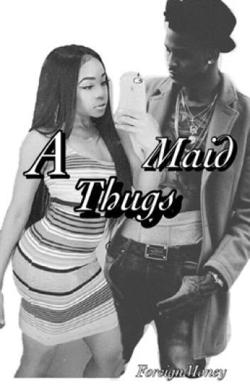 A Thugs Maid (EDITING)