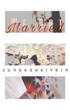 We Got Married <Yeinkook> by Luvstory1245