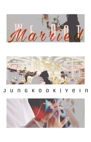We Got Married <Yeinkook>