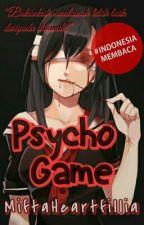 Psycho Game by MiftaHeartfillia