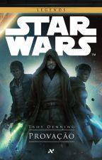 Star Wars - Provação by Fanfiction_Watts