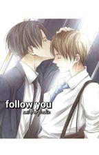 Follow You by SmileForGluskin