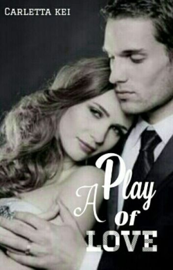 A PLAY OF LOVE