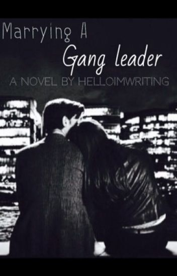 Marrying a gang leader