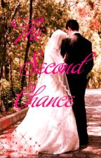 The Second Chance. by Proud-To-Be-Muslim