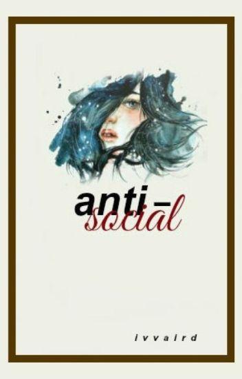 anti-social.