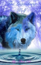 The Legendary Wolf ✔️ by LegendaryFantasy