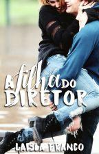 A Filha Do Diretor (CONCLUÍDO)  by LaislaKimberly