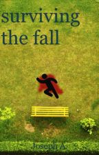 Surviving The Fall (BoyxBoy) - [ON HOLD] by Jollib123